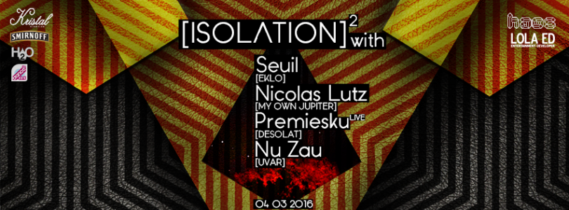 Isolation #2: Seuil, Nicolas Lutz, Premiesku (live), Nu Zau at Kristal Glam Club @ Bucharest, Romania