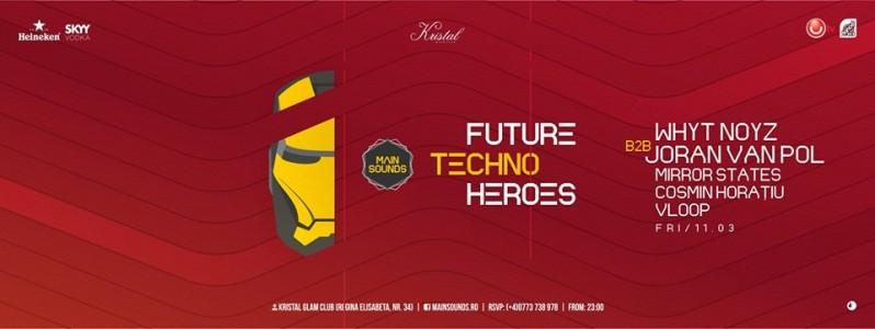 Future Techno Heroes pres. Whyt Noyz & Joran van Pol, Mirror States, Cosmin Horatiu @ Bucharest, Romania
