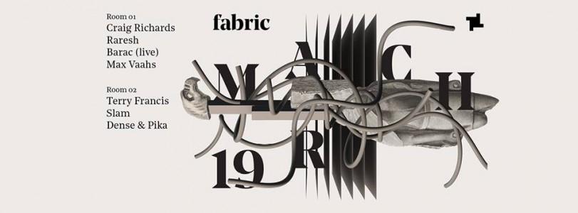 fabric : Raresh, Barac, Slam, Dense & Pika @ London, UK