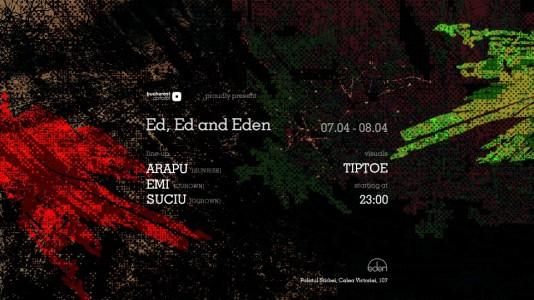 Ed, Ed and Eden : Suciu / Emi / Arapu @ Bucharest, Romania